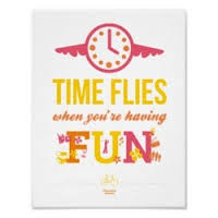 time flies when you are having fun